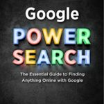 Book Review: Google Power Search – The Essential Guide to Finding Anything Online with Google